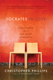 Socrates in Love: Philosophy for a Passionate Heart book