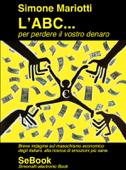 L'ABC... per perdere il vostro denaro