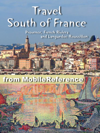South of France Travel Guide: Provence, French Riviera and Languedoc-Roussillon: Avignon, Marseille, Monaco, Nice, Antibes, Montpellier, Nimes, Perpignan, Cannes, Arles. Illustrated Guide, Phrasebook and Maps (Mobi Travel) book