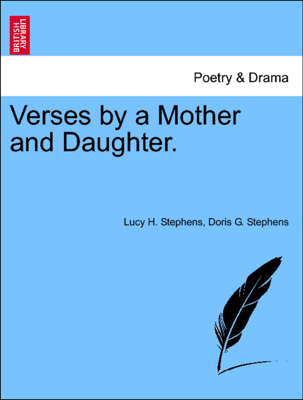 Verses by a Mother and Daughter. - Lucy H. Stephens & Doris G. Stephens book