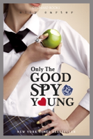 Ally Carter - Only The Good Spy Young artwork