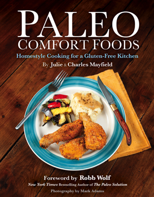 Paleo Comfort Foods - Julie Sullivan Mayfield & Charles Mayfield book