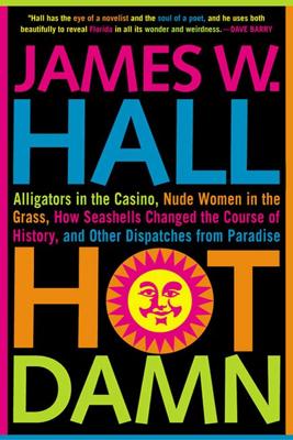 Hot Damn! - James W. Hall book