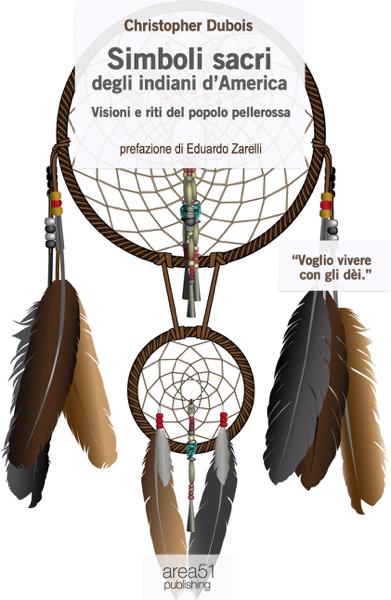Simboli sacri degli indiani d'America by Christopher Dubois