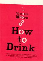 Victoria Moore - How To Drink artwork