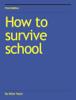 Ethan Taylor - How to survive school kunstwerk