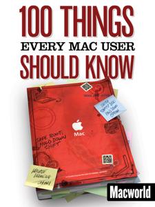 100 Things Every Mac User Should Know Boekomslag