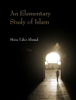 Mirza Tahir Ahmad - An Elementary Study of Islam artwork