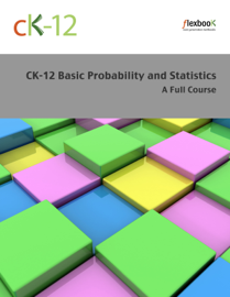 CK-12 Probability and Statistics - Basic (A Full Course) book