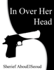 Sherief AbouElSeoud - In Over Her Head artwork