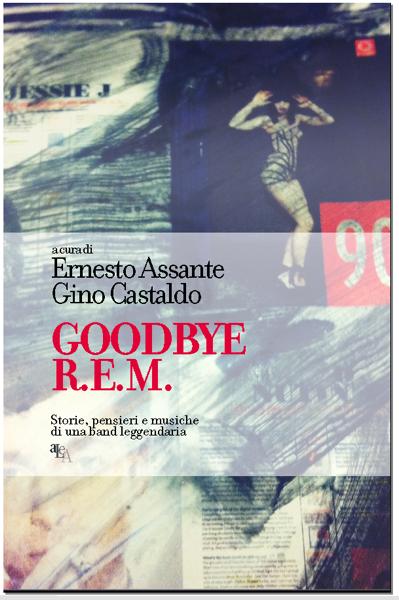 Goodbye R.E.M. da Ernesto Assante & Gino Castaldo