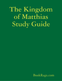 The Kingdom of Matthias Study Guide