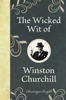 Dominique Enright - The Wicked Wit of Winston Churchill artwork