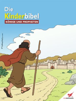 Die Kinderbibel - Könige und Propheten - Toni Matas book