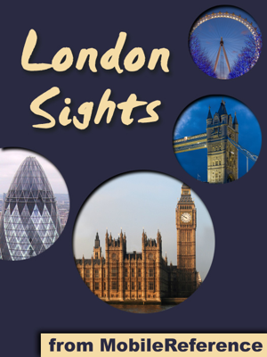 London Sights: A Travel Guide to the Top 60 Attractions in London, England, UK - MobileReference book