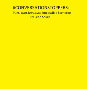 #Conversationstoppers: Puns, Non Sequiturs, Impossible Scenarios Summary