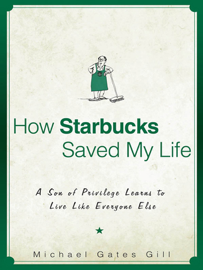 How Starbucks Saved My Life - Michael Gates Gill book summary
