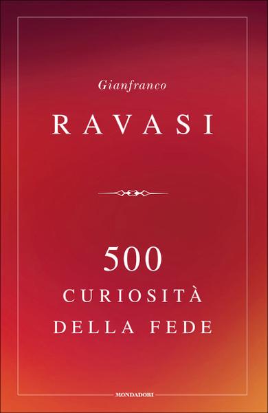 500 curiosità della fede da Gianfranco Ravasi