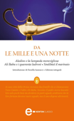 Aladino e la lampada meravigliosa • Ali Baba e i quaranta ladroni • Sindibàd il marinaio