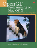 OpenGL Programming on Mac OS X: Architecture, Performance, and Integration