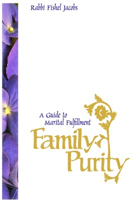 Family Purity: A Guide To Marital Fulfill...