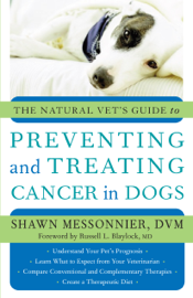 The Natural Vet's Guide to Preventing and Treating Cancer in Dogs book