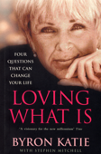 Download and Read Online Loving What Is