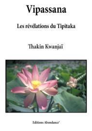 Vipassana, les révélations du Tipitaka