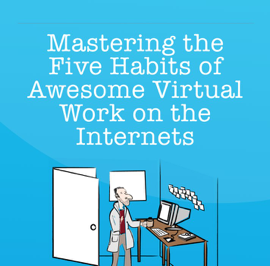 Mastering the Five Habits of Awesome Virtual Work on the Internets book