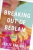 Leslie Larson - Breaking Out of Bedlam artwork