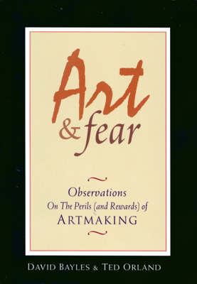 Art & Fear - David Bayles & Ted Orland book
