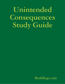 Unintended Consequences Study Guide book