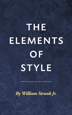 The Elements of Style - William Strunk Jr. book