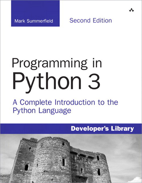 Programming in Python 3: A Complete Introduction to the Python Language, 2/e