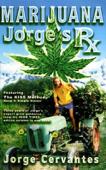 Marijuana: Jorge's Rx Book Cover