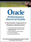 Oracle Performance Survival Guide: A Systematic Approach to