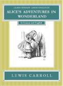 Learn German! Lerne Englisch! ALICE'S ADVENTURES IN WONDERLAND
