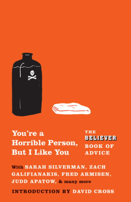 You're a Horrible Person, But I Like You - The Believer book