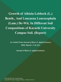 Growth Of Albizia Lebbeck L Benth And Leucaena Leucocephala Lam De Wit In Different Soil Compositions Of Karachi University Campus Soil Report