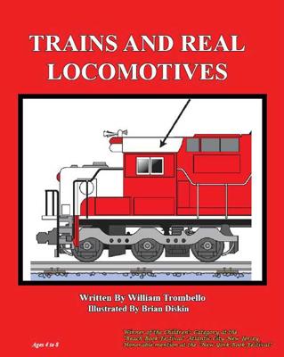 Trains and Real Locomotives - William Trombello & Brian Diskin book