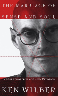 The Marriage of Sense and Soul - Ken Wilber book