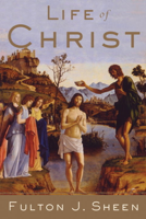 Fulton J. Sheen - Life of Christ artwork