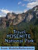 Yosemite National Park Illustrated Travel Guide & Maps (Mobi Travel)