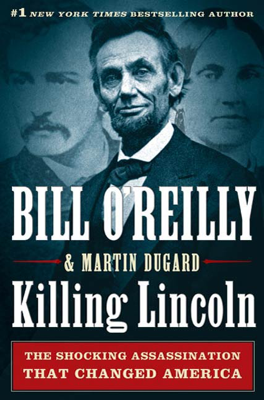 Killing Lincoln - Bill O'Reilly & Martin Dugard book
