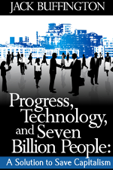 Progress, Technology and Seven Billion People: A Solution to Save Capitalism