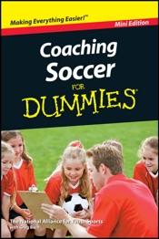 Coaching Soccer For Dummies, Mini Edition