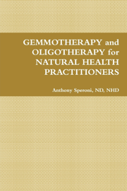 Gemmotherapy and Oligotherapy for Natural Health Practitioners