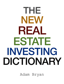 The New Real Estate Investing Dictionary book