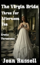 The Virgin Bride: Three for Afternoon Tea - Erotic Threesome (The Virgin Bride, #3)