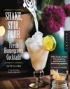 Shake Stir Pour-Fresh Homegrown Cocktails
